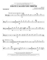 I Have Called You Friend - Trombone