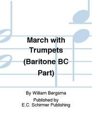 March with Trumpets (Baritone BC Part)