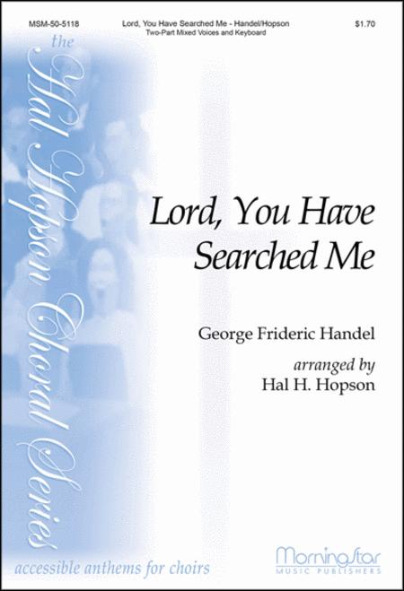 Lord, You Have Searched Me