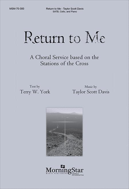 Return to Me: A Choral Service based on the Stations of the Cross (Choral Score)