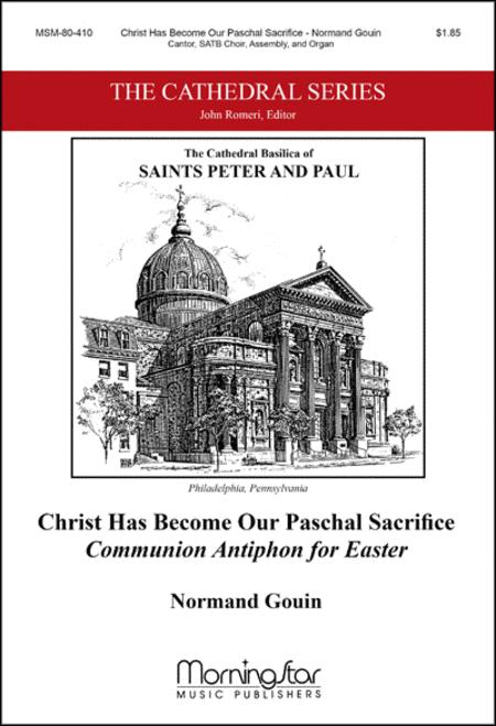 Christ Has Become Our Paschal Sacrifice: Communion Antiphon for Easter
