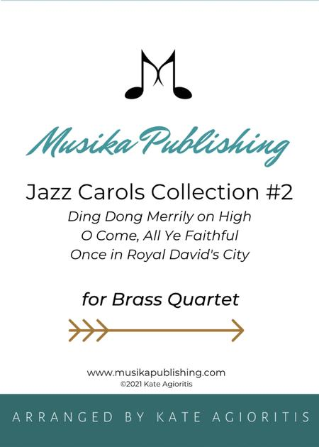 Jazz Carols Collection for Brass Quartet - Set Two: Ding Dong Merrily on High; O Come All Ye Faithful and Once in Royal David's City.