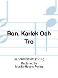 Bon, Karlek Och Tro