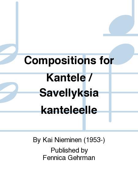 Compositions for Kantele / Savellyksia kanteleelle