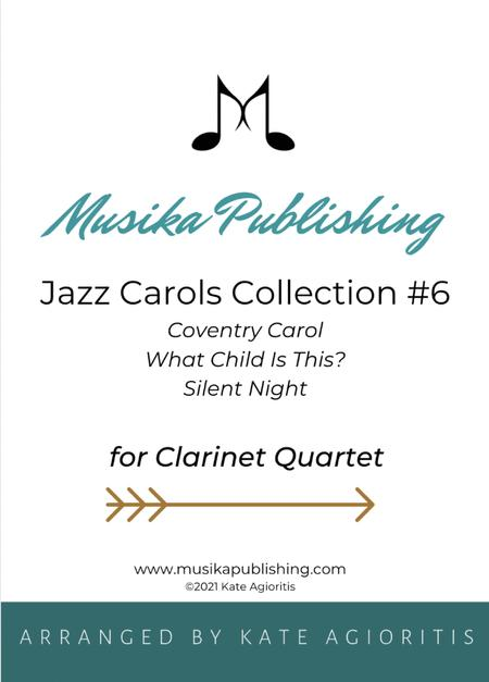 Jazz Carols Collection for Clarinet Quartet - Set Six: Coventry Carol; What Child Is This? (Greensleeves) and Silent Night.