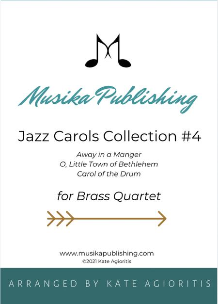 Jazz Carols Collection for Brass Quartet - Set Four: Away in a Manger; O Little Town of Bethlehem and Carol of the Drum