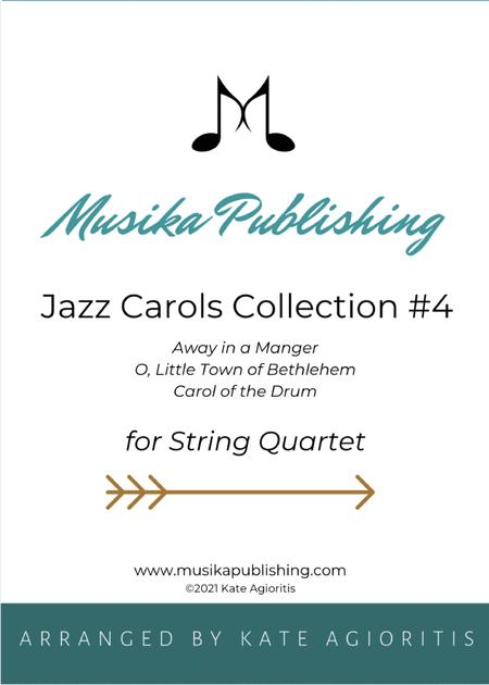 Jazz Carols Collection for String Quartet - Set Four: Away in a Manger; O Little Town of Bethlehem and Carol of the Drum