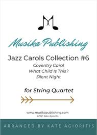Jazz Carols Collection for String Quartet - Set Six: Coventry Carol; What Child Is This? (Greensleeves) and Silent Night.