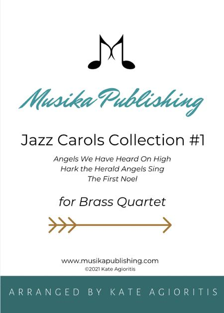 Jazz Carols Collection for Brass Quartet - Set One: Angels We Have Heard on High, Hark the Herald Angels Sing, The First Noel.