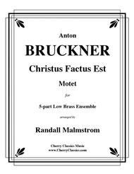 Cristus Factus Est for 5-part Low Brass Ensemble