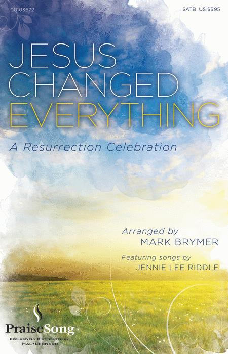 Jesus Changed Everything - ChoirTrax CD