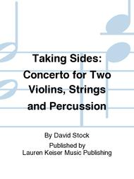 Taking Sides: Concerto for Two Violins, Strings and Percussion