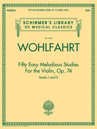Franz Wohlfahrt - Fifty Easy Melodious Studies for the Violin, Op. 74, Books 1 and 2