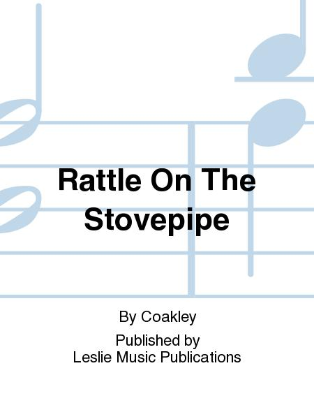 Rattle On The Stovepipe