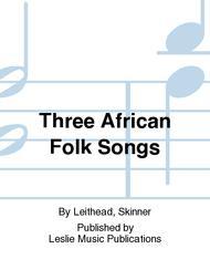 Three African Folk Songs