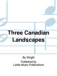 Three Canadian Landscapes