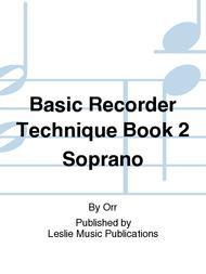 Basic Recorder Technique Book 2 Soprano