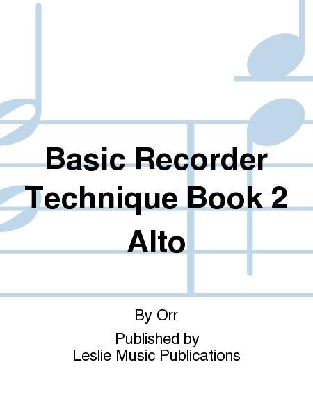 Basic Recorder Technique Book 2 Alto