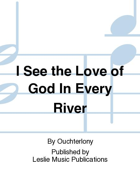 I See the Love of God In Every River
