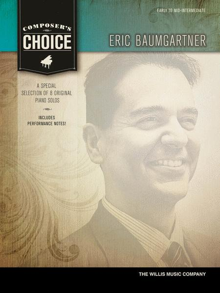 Composer's Choice - Eric Baumgartner