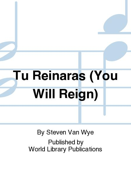 Tu Reinaras (You Will Reign)