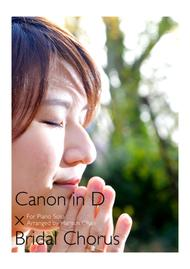 Canon in D x Bridal Chorus for Piano Solo - Newly arranged for Wedding!