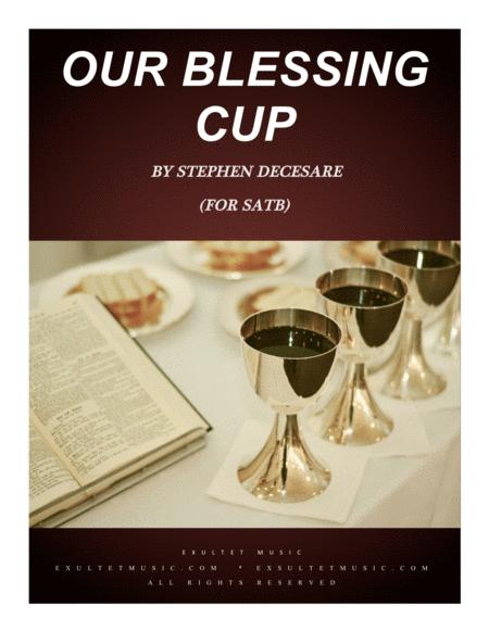 Our Blessing Cup (for SATB)