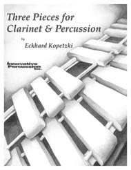 Three Pieces for Clarinet and Percussion