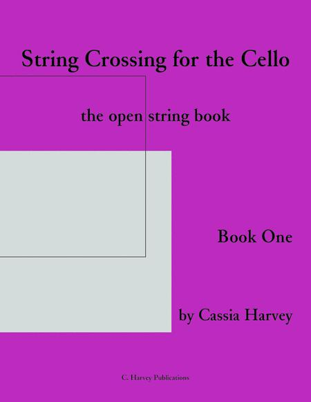 String Crossing for the Cello, Book One; the Open String Book