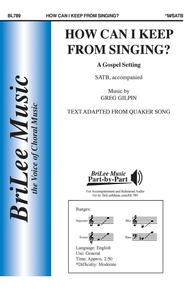 How Can I Keep From Singing Sheet Music By Greg Gilpin