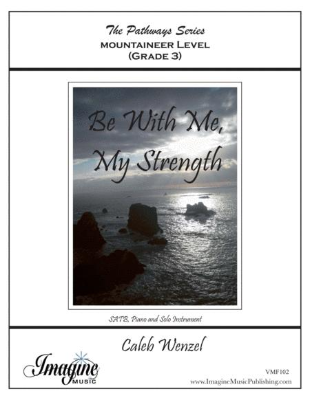Be With Me, My Strength