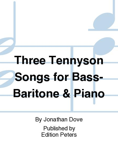 Three Tennyson Songs for Bass-Baritone & Piano