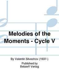 Melodies of the Moments - Cycle V