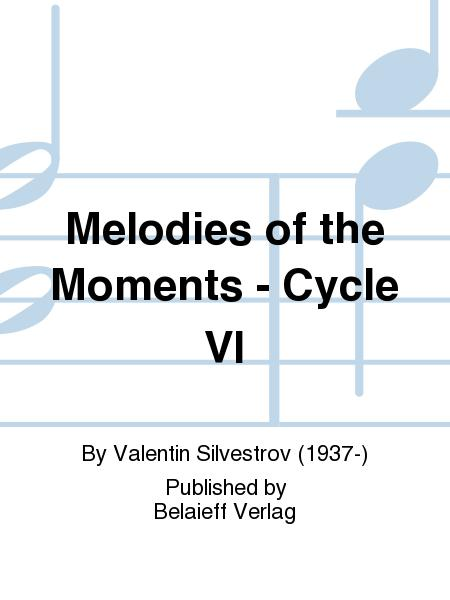 Melodies of the Moments - Cycle VI