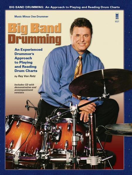 Big Band Drumming Sheet Music By Ray Von Rotz - Sheet Music Plus