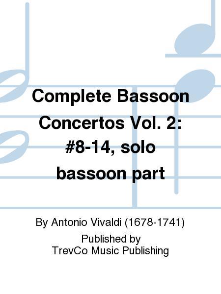 Complete Bassoon Concertos Vol. 2: #8-14, solo bassoon part