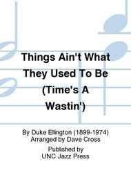 Things Ain't What They Used To Be (Time's A Wastin')