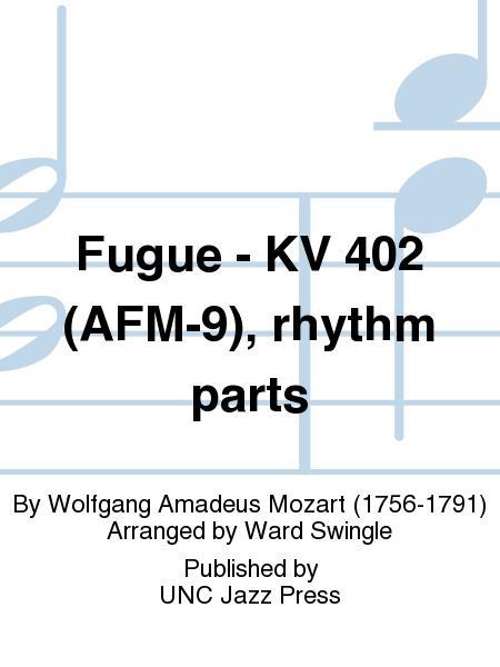 Fugue - KV 402 (AFM-9), rhythm parts