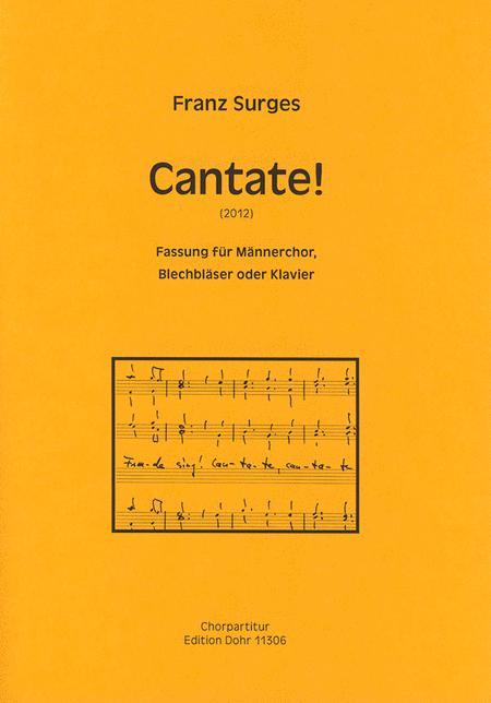 Cantate! fur gemischten und/oder Mannerchor und Blechblaser oder Klavier (2012)
