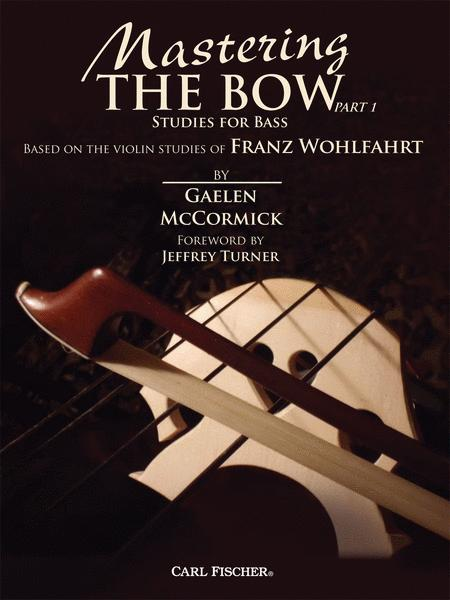 Mastering the Bow (Part 1)