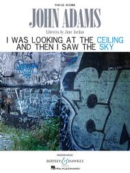 John Adams - I Was Looking at the Ceiling and Then I Saw the Sky