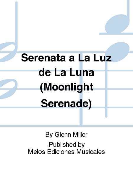 Serenata a La Luz de La Luna (Moonlight Serenade)