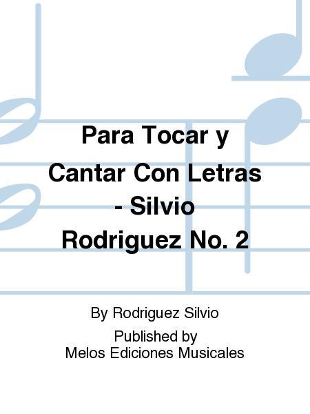 Para Tocar y Cantar Con Letras - Silvio Rodriguez No. 2