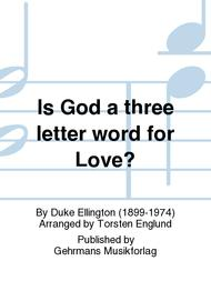 Is God a three letter word for Love?
