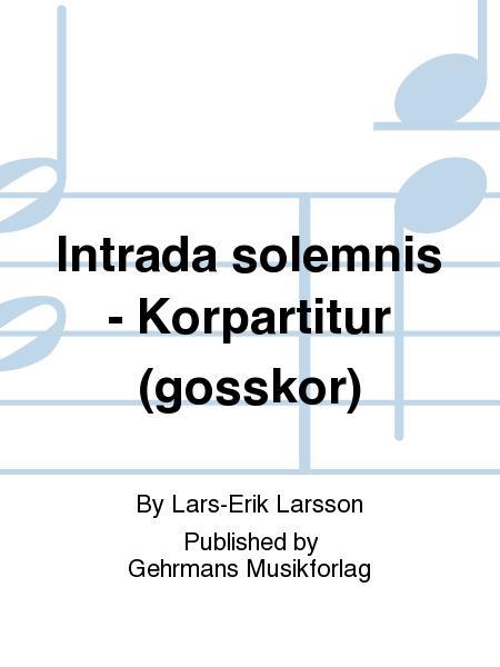 Intrada solemnis - Korpartitur (gosskor)