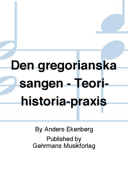 Den gregorianska sangen - Teori-historia-praxis