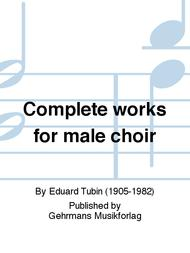 Complete works for male choir