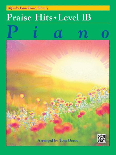 Alfred's Basic Piano Library Praise Hits, Book 1B
