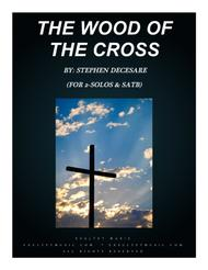 The Wood Of The Cross (for 2 solos & SATB)