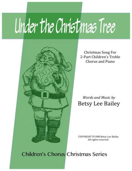 Under the Christmas Tree - 2-Part Children's Chorus